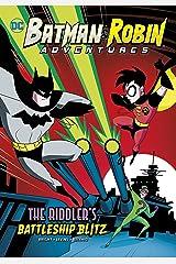 The Riddler's Battleship Blitz (Batman & Robin Adventures) Kindle Edition