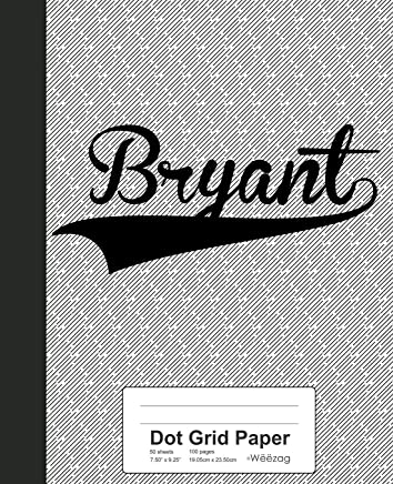 Dot Grid Paper: BRYANT Notebook
