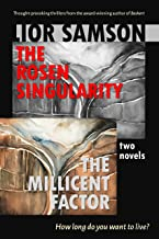 The Rosen Singularity - The Millicent Factor: Two Novels (English Edition)