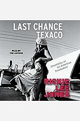 Last Chance Texaco: Chronicles of an American Troubadour Audible Audiobook