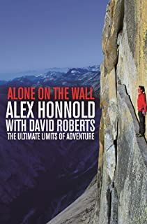 Alone on the Wall: Alex Honnold and the Ultimate Limits of