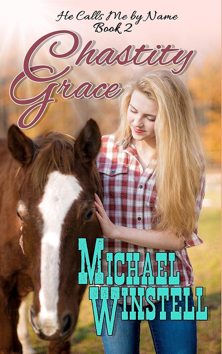 トムオードリースシフト受粉者Chastity Grace (He Calls Me by Name Book 2) (English Edition)