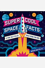 Super Cool Space Facts: A Fun, Fact-filled Space Book for Kids Kindle Edition