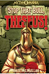 Stop that Bull, Theseus! (Myth-O-Mania Book 5) Kindle Edition