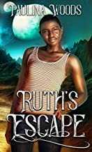 Ruth's Escape: A Reverse Harem Romance (Nexella Others Book 3)