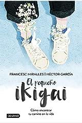 El pequeño ikigai (Destino. Fuera de colección) (Spanish Edition) Kindle Edition