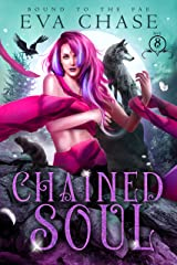 Chained Soul (Bound to the Fae Book 8) Kindle Edition