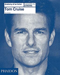 TOM CRUISE: ANATOMY OF AN ACTOR (CAHIERS