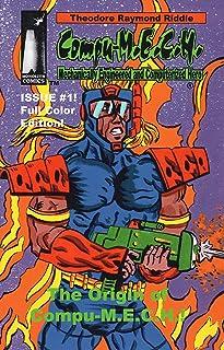 [Compu-M.E.C.H. Issue #1 ]: The Origin of Compu-M.E.C.H.! (Full Color Edition) (English Edition)