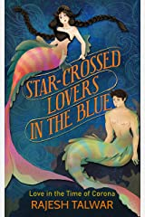 STAR-CROSSED LOVERS IN THE BLUE: Love in the Time of Corona Kindle Edition