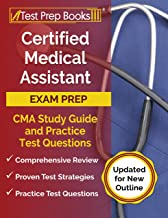 Certified Medical Assistant Exam Prep: CMA Study Guide and Practice Test Questions: [Updated for New Outline]