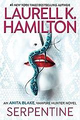 Serpentine (Anita Blake, Vampire Hunter Book 26) Kindle Edition