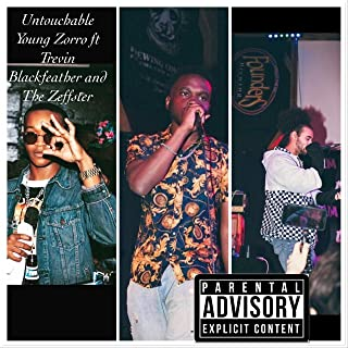 Untouchable Young Zorro (feat. Trevin Blackfeather & the Zeffster) [Explicit]