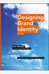 Designing Brand Identity: An Essential Guide for the Whole Branding Team Kindle Edition