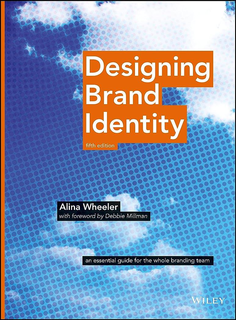 あご憤る惨めなDesigning Brand Identity: An Essential Guide for the Whole Branding Team (English Edition)