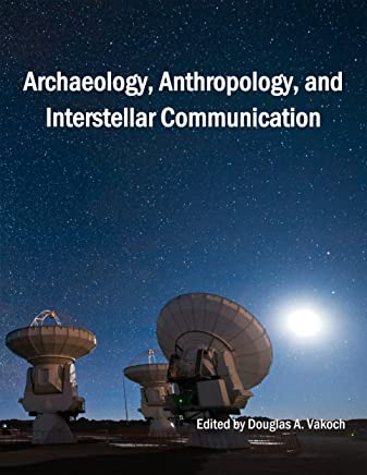 Archaeology, Anthropology, and Interstellar Communication (English Edition)