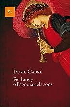 Fra Junoy o l'agonia dels sons (Catalan Edition)