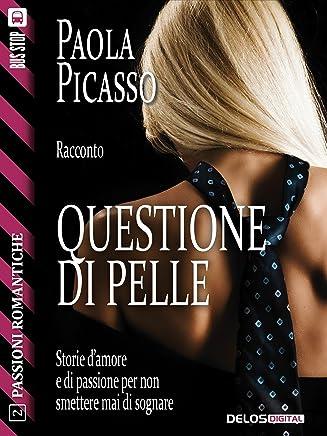 Questione di pelle (Passioni Romantiche Vol. 2)