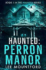 Haunted: Perron Manor Kindle Edition