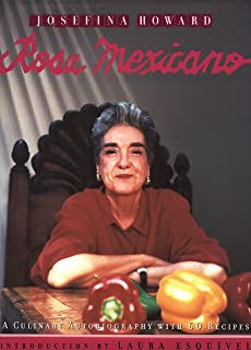 ROSA MEXICANO: A Culinary Autobiography: With 60 recipes
