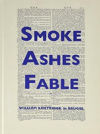 Smoke, Ashes, Fable : William Kentridge