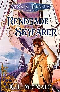 Renegade Skyfarer (The Stones of Terrene Chronicles Book 1)