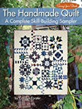The Handmade Quilt: A Complete Skill-Building Sampler (Landauer) 21 Blocks, 1 Heirloom-Quality Quilt; Discover the Joy & Serenity of Slow Stitching, Hand Piecing, & Hand Quilting (Scrap Your Stash)