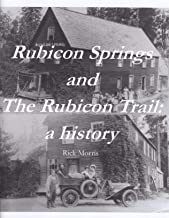 Rubicon Springs and The Rubicon Trail: a history