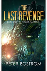 The Last Revenge: Book 7 of The Last War Series Kindle Edition