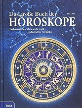 Das große Buch der Horoskope: Tierkreiszeichen, chinesische
