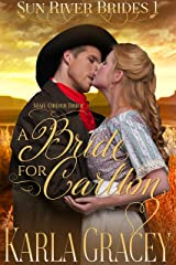 Mail Order Bride - A Bride for Carlton: Sweet Clean Historical Western Mail Order Bride Mystery Romance (Sun River Brides Book 1) Kindle Edition