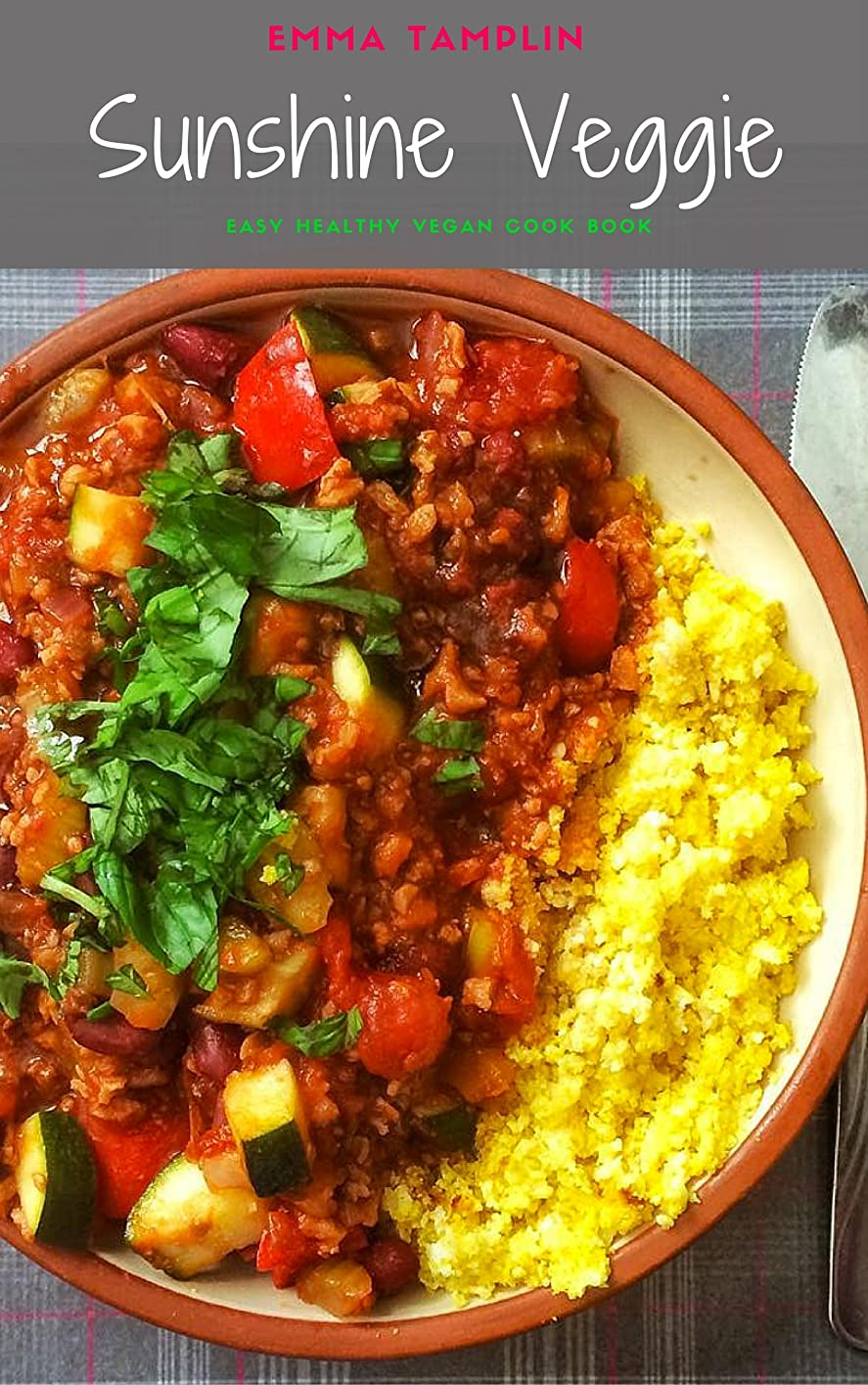 Sunshine Veggie: Easy Healthy Vegan Cooking (English Edition)
