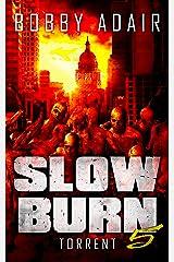 Slow Burn: Torrent, Book 5 Kindle Edition