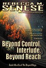 Beyond Control, Interlude, Beyond Reach: Book 1 Bundle of the Beyond Saga
