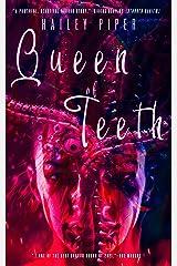 Queen of Teeth Kindle Edition