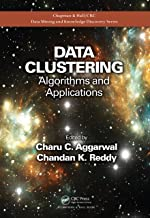 Data Clustering: Algorithms and Applications (Chapman & Hall/CRC Data Mining and Knowledge Discovery Series Book 31)