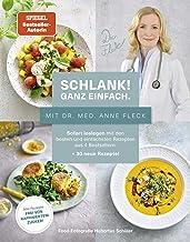 Schlank! Ganz einfach. – Mit Dr. med. Anne Fleck: Sofort loslegen mit den besten und einfachsten Rezepten aus 4 Bestseller...