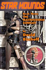 The Macrocosmic Conflict (Star Hounds Book 3) Kindle Edition