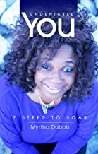 Undeniable You: 7 Steps to Soar