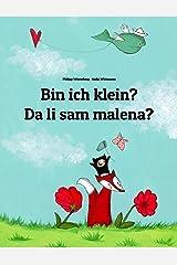 Bin ich klein? Da li sam malena?: Deutsch-Bosnisch: Zweisprachiges Bilderbuch zum Vorlesen für Kinder ab 2 Jahren (Weltkinderbuch) Kindle Ausgabe