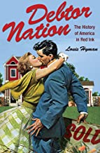 Debtor Nation: The History of America in Red Ink (Politics and Society in Modern America Book 72)