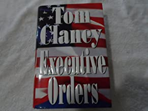 Executive Orders (text only) 1st (First) edition by T. Clancy