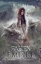 Fallen Empire: An Epic Dragon Fantasy Adventure (Empire of Dragons Chronicles Book 1)