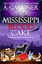 Mississippi Blood Cake (Southern Psychic Sisters Mysteries Book 2)