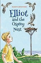 Elliot and the Osprey Nest (Elliot's Adventures Book 1)