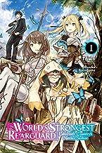 The World's Strongest Rearguard: Labyrinth Country's Novice Seeker, Vol. 1 (light novel) (World's Strongest Rearguard: Labyrinth Country & Dungeon Seekers (light novel))