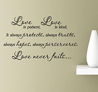 Love is patient, love is kind, it always protects, always trusts, always hopes, always perseveres. Love never fails. Vinyl Wall Art Inspirational Quotes Decal Sticker