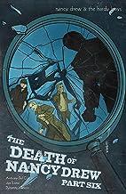 Nancy Drew & The Hardy Boys: The Death of Nancy Drew #6 (Nancy Drew And The Hardy Boys)