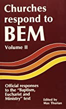 Churches Respond to BEM Volume II: Offical responses to the