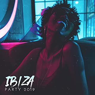 Ibiza Party 2019: Chillout Music for Relaxation, Hot Melodies Perfect for Summer Party
